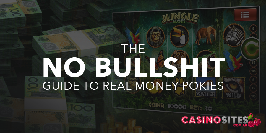 No bullshit guide to real money online pokies